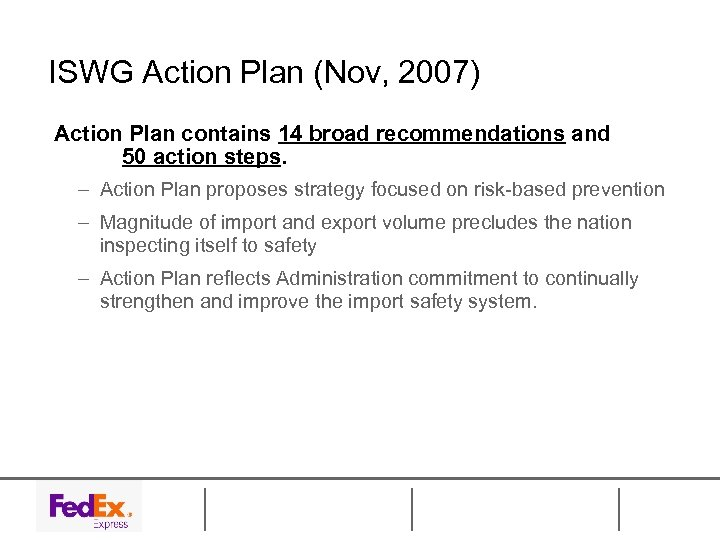 ISWG Action Plan (Nov, 2007) Action Plan contains 14 broad recommendations and 50 action