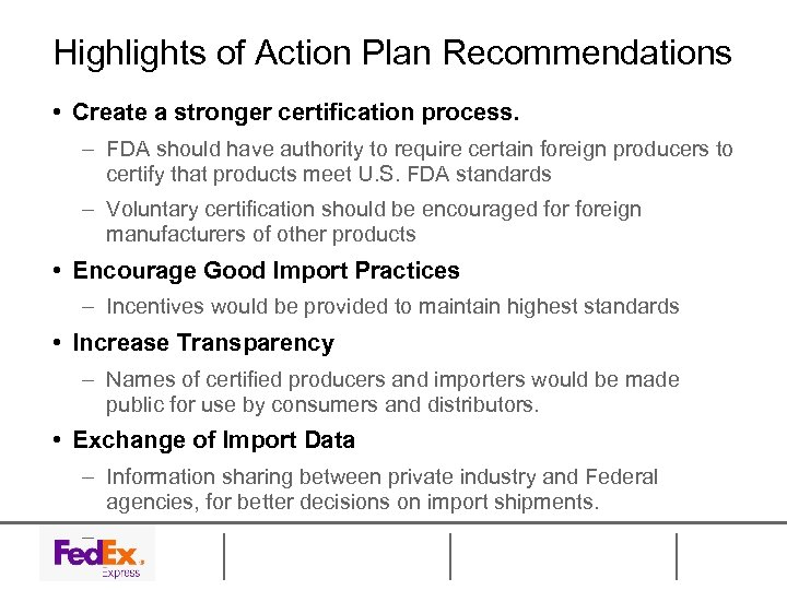 Highlights of Action Plan Recommendations • Create a stronger certification process. – FDA should
