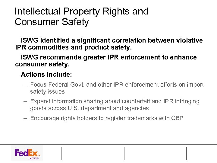 Intellectual Property Rights and Consumer Safety ISWG identified a significant correlation between violative IPR