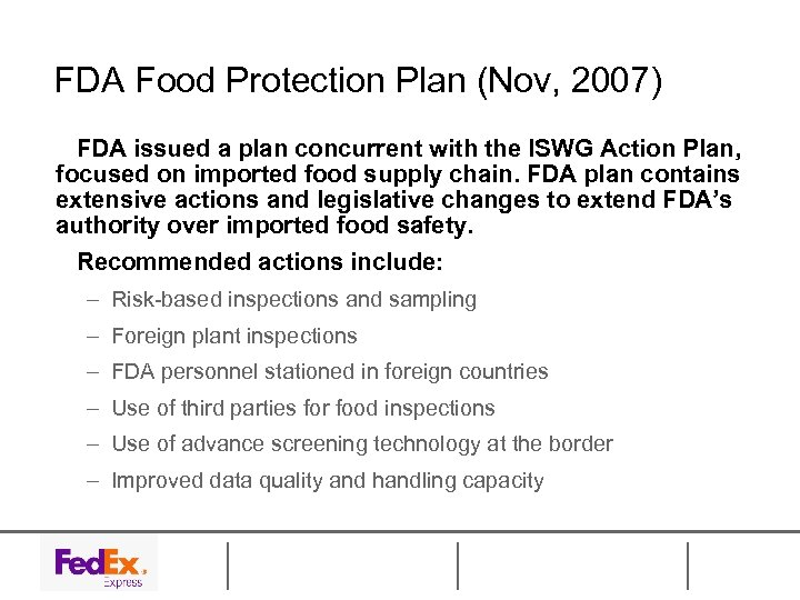 FDA Food Protection Plan (Nov, 2007) FDA issued a plan concurrent with the ISWG