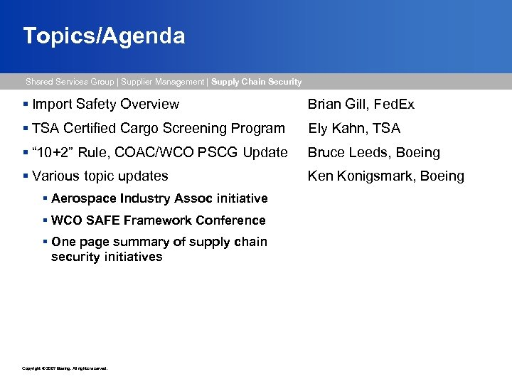 Topics/Agenda Shared Services Group   Supplier Management   Supply Chain Security § Import Safety