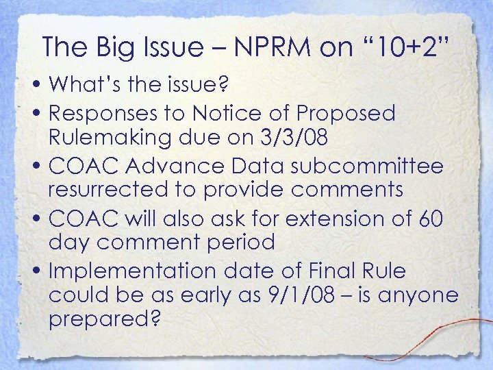 """The Big Issue – NPRM on """" 10+2"""" • What's the issue? • Responses"""