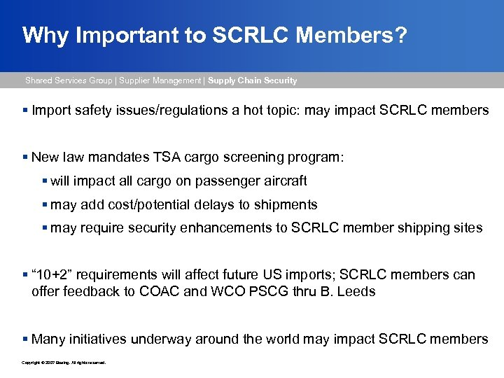 Why Important to SCRLC Members? Shared Services Group   Supplier Management   Supply Chain