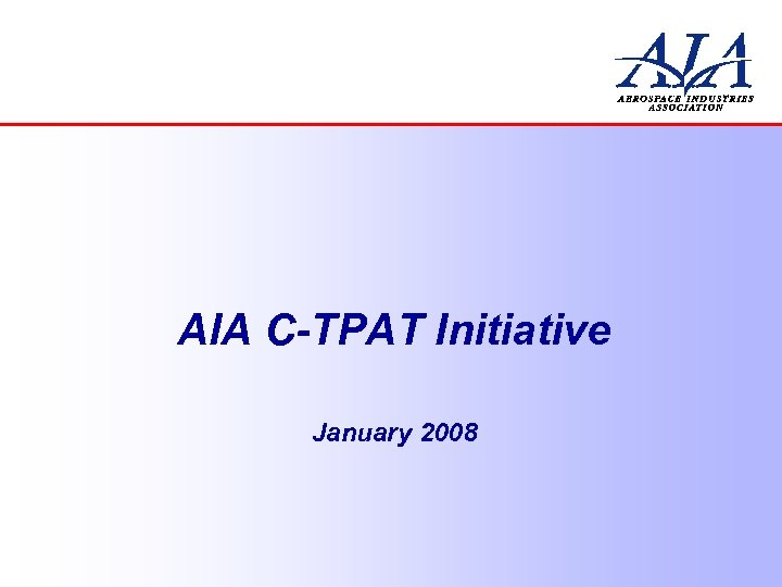 AIA C-TPAT Initiative January 2008