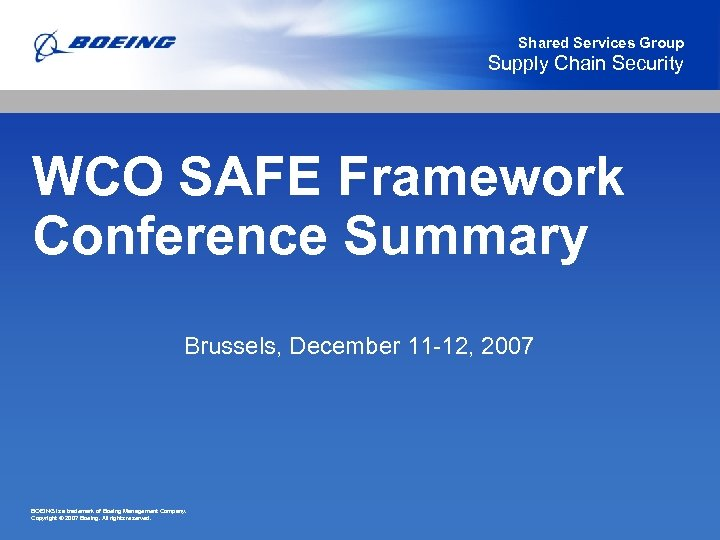 Shared Services Group Supply Chain Security WCO SAFE Framework Conference Summary Brussels, December 11