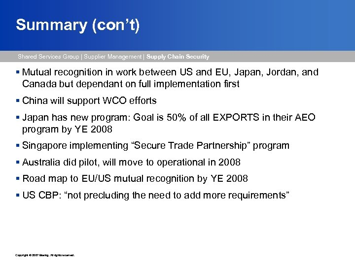 Summary (con't) Shared Services Group   Supplier Management   Supply Chain Security § Mutual