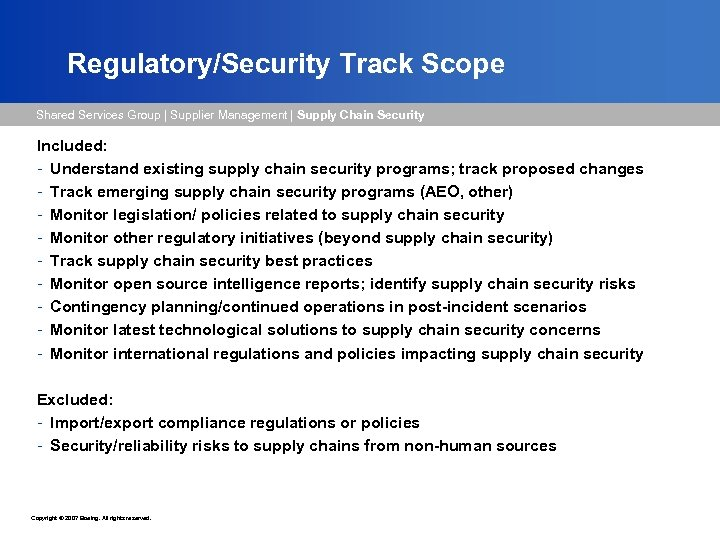 Regulatory/Security Track Scope Shared Services Group   Supplier Management   Supply Chain Security Included: