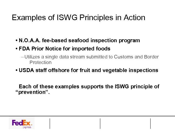 Examples of ISWG Principles in Action • N. O. A. A. fee-based seafood inspection