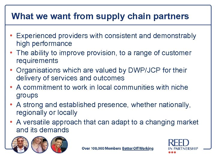 What we want from supply chain partners • Experienced providers with consistent and demonstrably