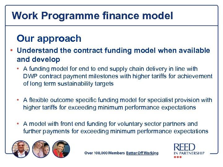 Work Programme finance model Our approach • Understand the contract funding model when available