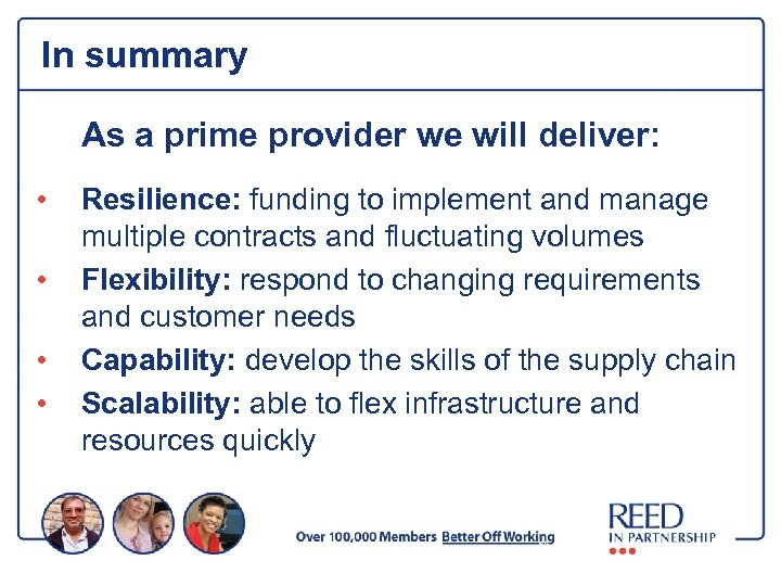 In summary As a prime provider we will deliver: • • Resilience: funding to