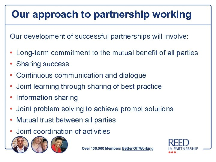 Our approach to partnership working Our development of successful partnerships will involve: • Long-term