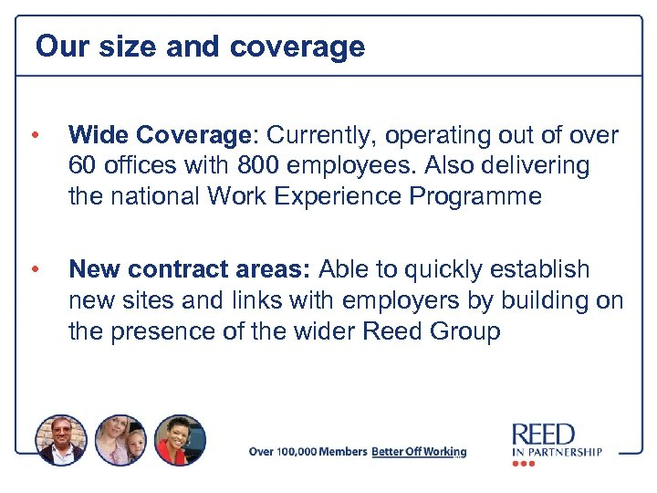 Our size and coverage • Wide Coverage: Currently, operating out of over 60 offices