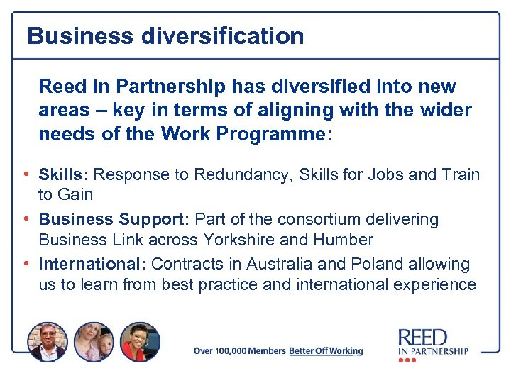 Business diversification Reed in Partnership has diversified into new areas – key in terms