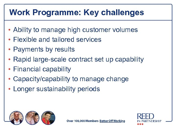 Work Programme: Key challenges • • Ability to manage high customer volumes Flexible and
