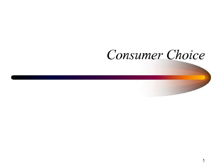 Consumer Choice 1