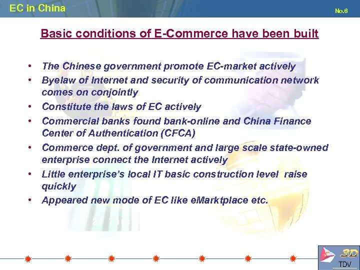 EC in China Basic conditions of E-Commerce have been built • The Chinese government