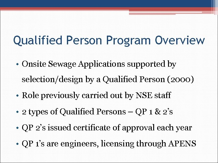 Qualified Person Program Overview • Onsite Sewage Applications supported by selection/design by a Qualified