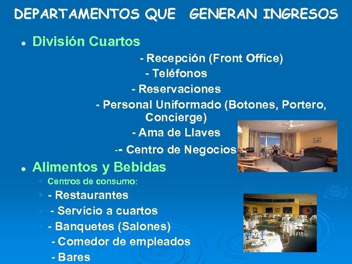 DEPARTAMENTOS QUE GENERAN INGRESOS l División Cuartos - Recepción (Front Office) - Teléfonos -