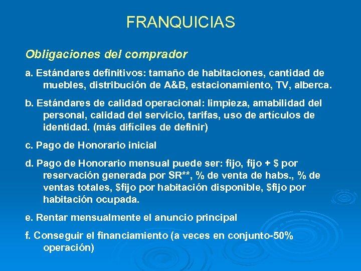 FRANQUICIAS Obligaciones del comprador a. Estándares definitivos: tamaño de habitaciones, cantidad de muebles, distribución