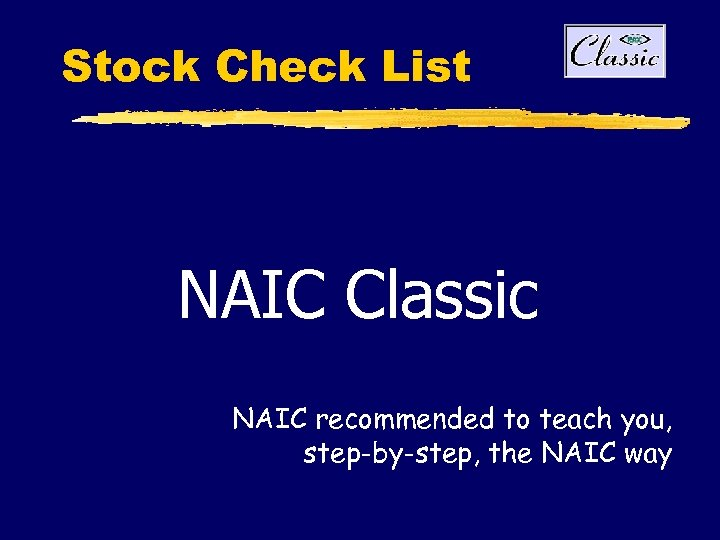 Stock Check List NAIC Classic NAIC recommended to teach you, step-by-step, the NAIC way