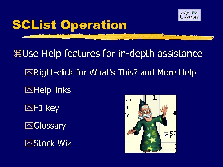 SCList Operation z. Use Help features for in-depth assistance y. Right-click for What's This?