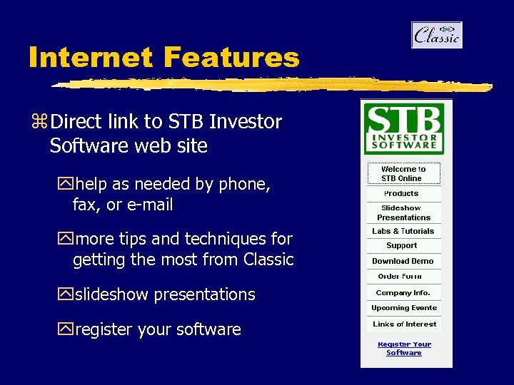 Internet Features z Direct link to STB Investor Software web site yhelp as needed