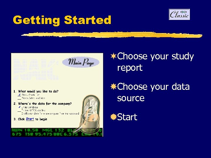 Getting Started ¬Choose your study report Choose your data source ®Start