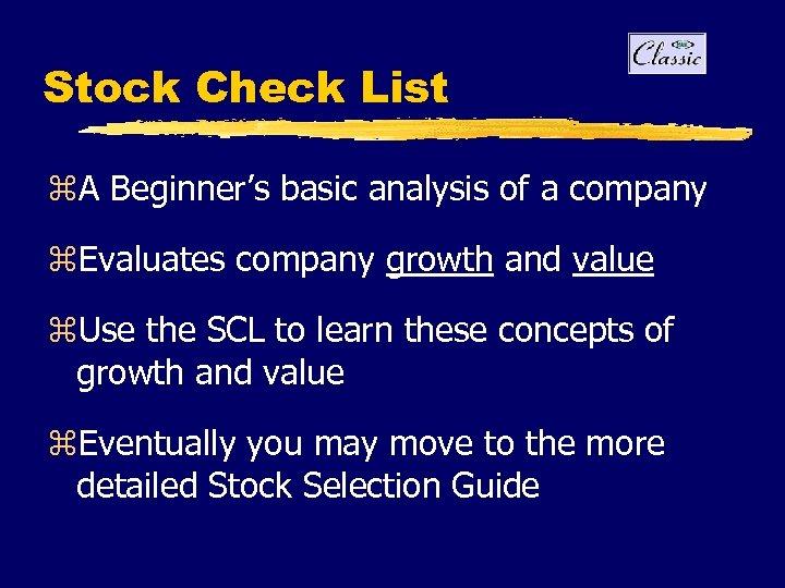 Stock Check List z. A Beginner's basic analysis of a company z. Evaluates company