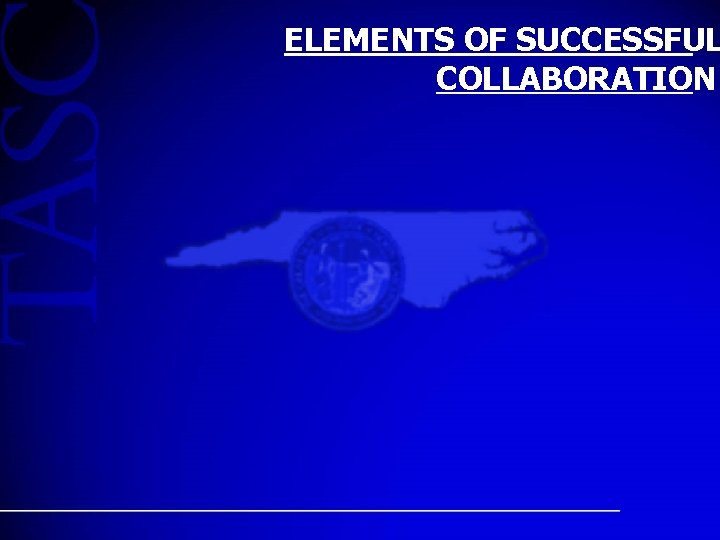 ELEMENTS OF SUCCESSFUL COLLABORATION