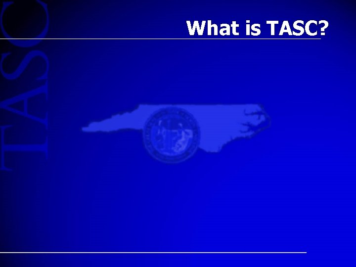 What is TASC?