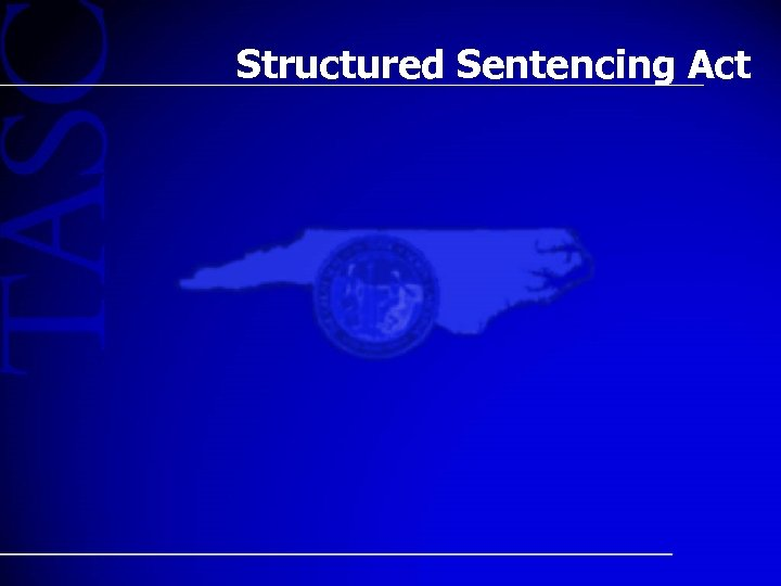 Structured Sentencing Act