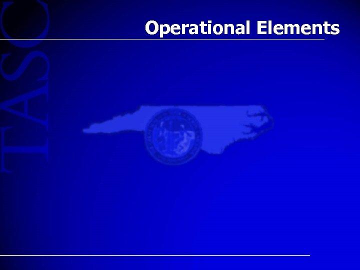Operational Elements