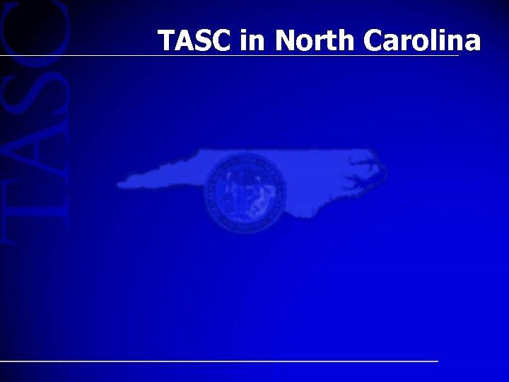 TASC in North Carolina