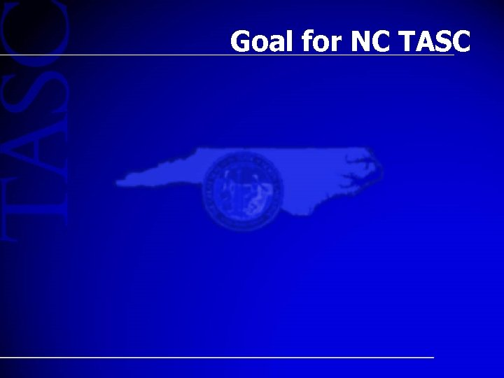 Goal for NC TASC