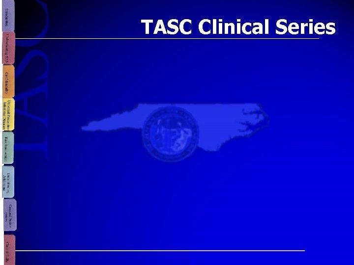 TASC Clinical Series