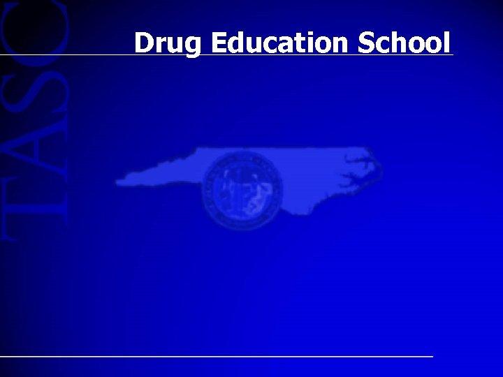 Drug Education School