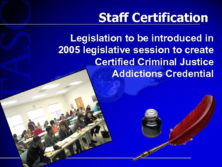 Staff Certification Legislation to be introduced in 2005 legislative session to create Certified Criminal
