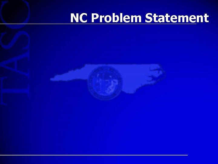 NC Problem Statement