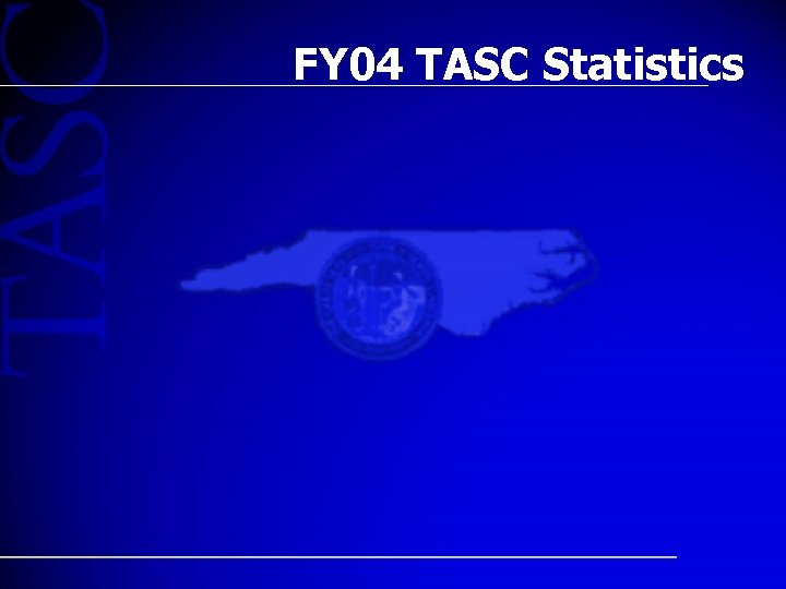 FY 04 TASC Statistics