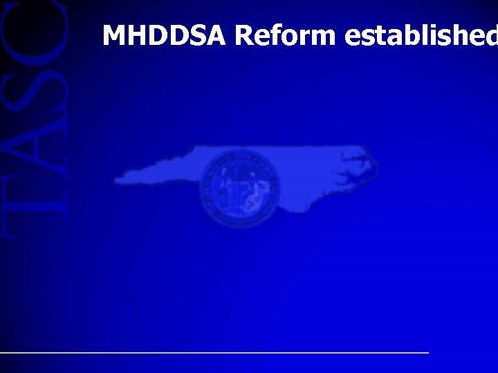 MHDDSA Reform established