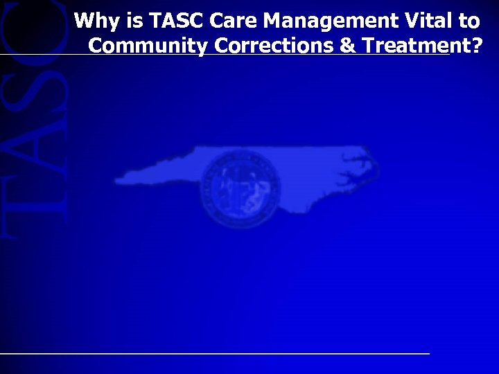 Why is TASC Care Management Vital to Community Corrections & Treatment?