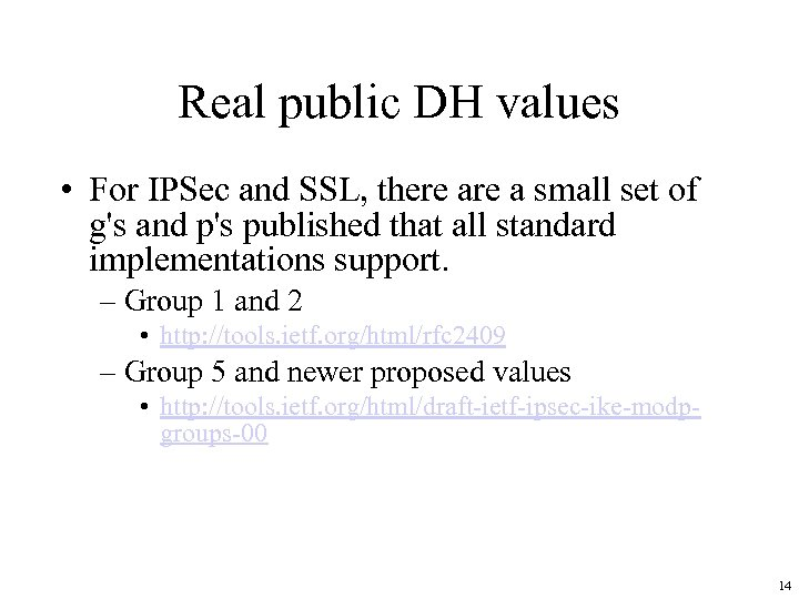 Real public DH values • For IPSec and SSL, there a small set of