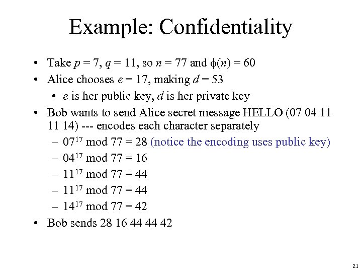 Example: Confidentiality • Take p = 7, q = 11, so n = 77