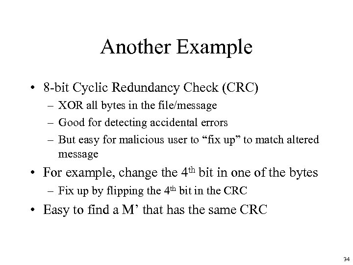 Another Example • 8 -bit Cyclic Redundancy Check (CRC) – XOR all bytes in