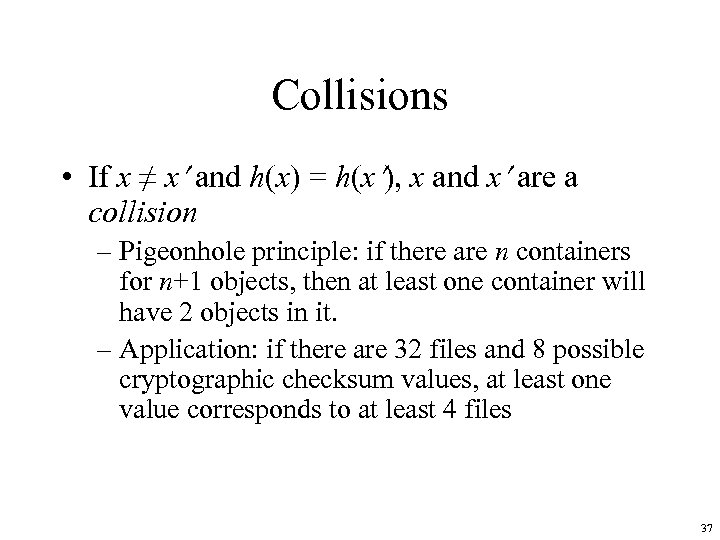 Collisions • If x ≠ x and h(x) = h(x ), x and x