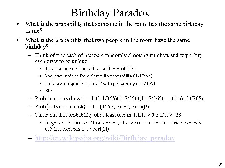 Birthday Paradox • What is the probability that someone in the room has the