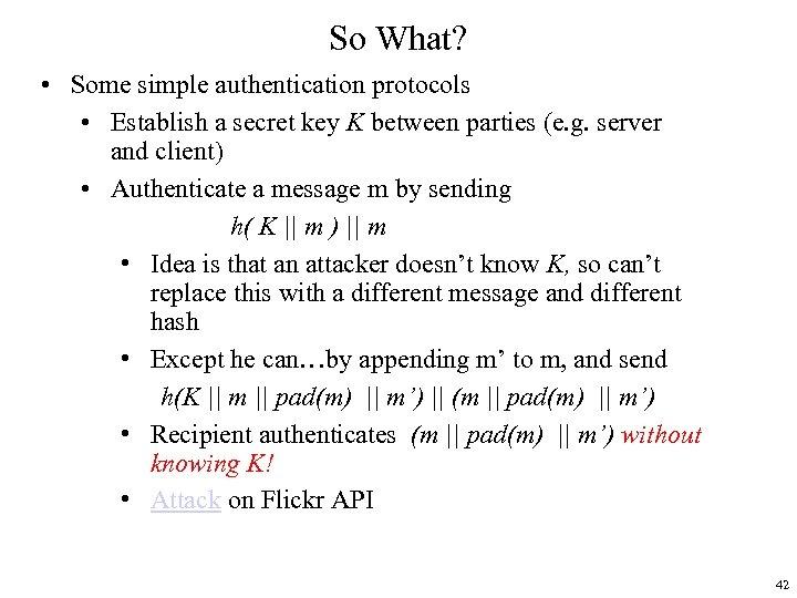 So What? • Some simple authentication protocols • Establish a secret key K between