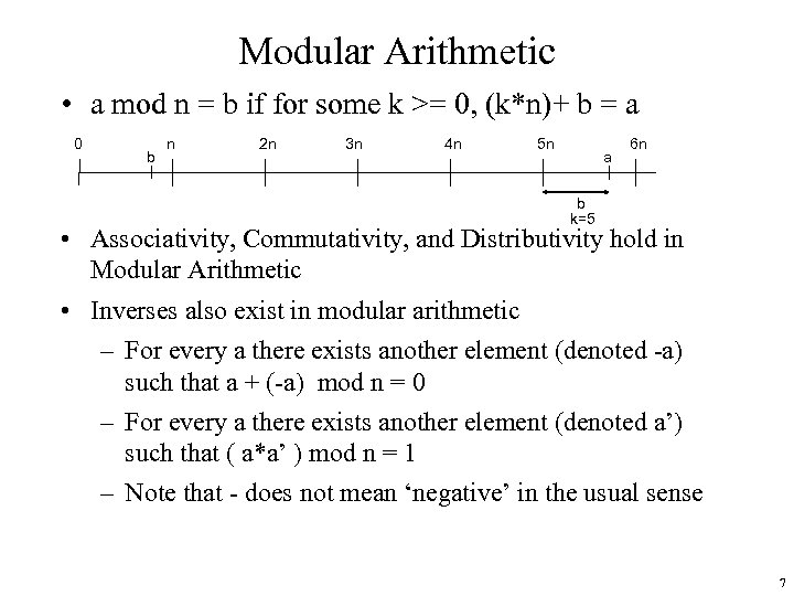Modular Arithmetic • a mod n = b if for some k >= 0,