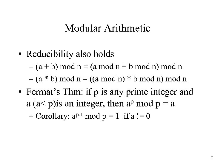 Modular Arithmetic • Reducibility also holds – (a + b) mod n = (a